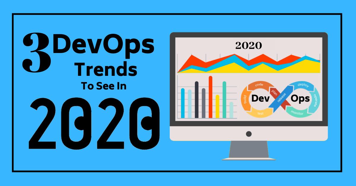 3 DevOps Trends 2020 in Action