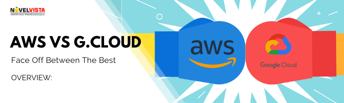 AWS vs. Google Cloud: Face Off Between The Best