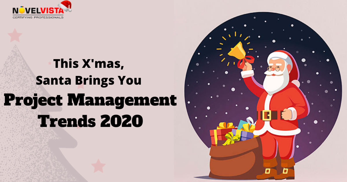 This Xmas, Santa Brings You Project Management Trends 2020