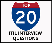 Top 20 ITIL Interview Questions As A Key To Unlock Your Big Opportunity